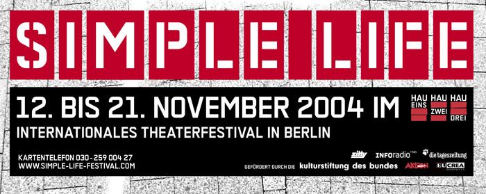 Simple_Life 2004, 12. - 21.11.2004, internationales Theaterfestival in Berlin